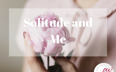 Solitude and Me by Bonnie Wirth