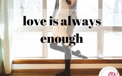 Love is always enough by Bonnie Wirth