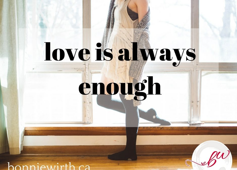 Love is always enough by Bonnie Wirth
