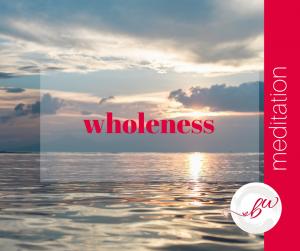 Wholeness Meditation